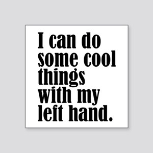 "Cool Left Hand Square Sticker 3"" x 3"""