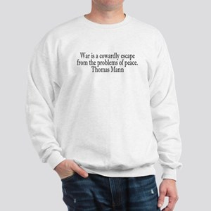 War is a Cowardly Escape from Sweatshirt