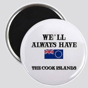 We Will Always Have The Cook Islands Magnet