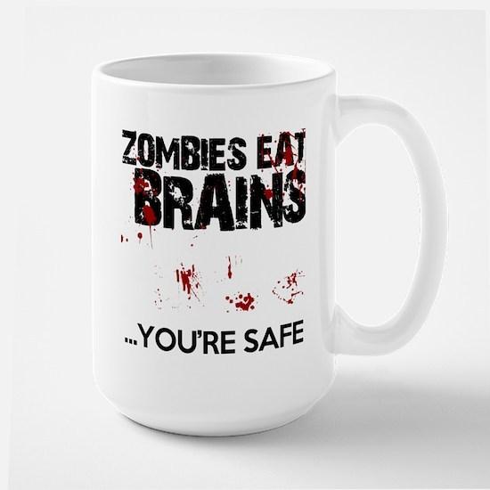zombies eat brains youre safe funny Large Mug