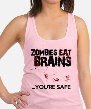 zombies eat brains youre safe funny Racerback Tank