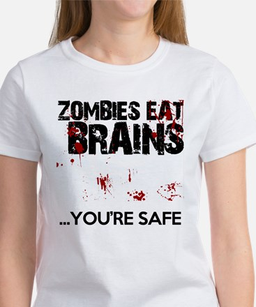 zombies eat brains youre safe funny Women's T-Shir
