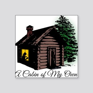 "A Cabin of My Own Square Sticker 3"" x 3"""