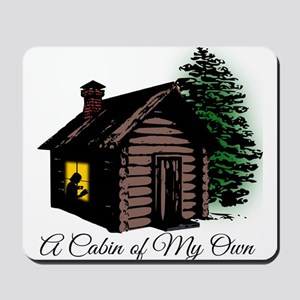 A Cabin of My Own Mousepad