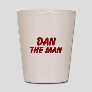 Dan The Man Shot Glass