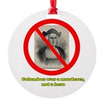Columbus Not a Hero Round Ornament