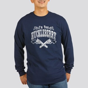 Im Your HUCKLEBERRY! Long Sleeve Dark T-Shirt