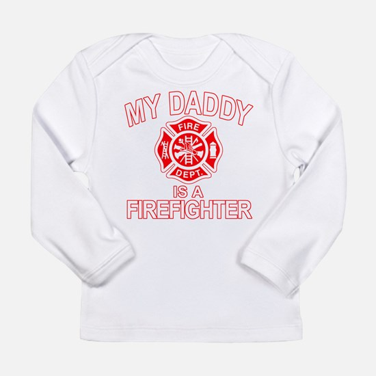 My Dad Is a Firefighter Long Sleeve Infant T-Shirt