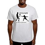 Beware of Short Fencers Light T-Shirt