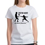 Beware of Short Fencers Women's T-Shirt