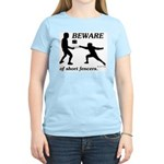 Beware of Short Fencers Women's Light T-Shirt