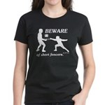 Beware of Short Fencers Women's Dark T-Shirt