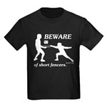 Beware of Short Fencers Kids Dark T-Shirt