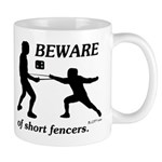 Beware of Short Fencers Mug