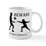 Beware of Short Fencers Mug