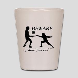 Beware of Short Fencers Shot Glass