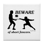 Beware of Short Fencers Tile Coaster
