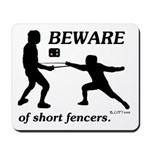 Beware of Short Fencers Mousepad