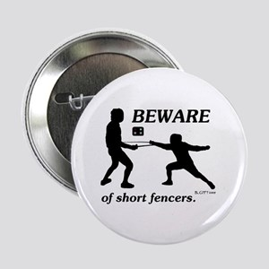 "Beware of Short Fencers 2.25"" Button"