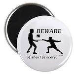 Beware of Short Fencers Magnet