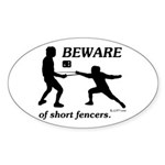Beware of Short Fencers Sticker (Oval 10 pk)