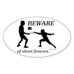 Beware of Short Fencers Sticker (Oval 50 pk)