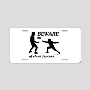 Beware of Short Fencers Aluminum License Plate