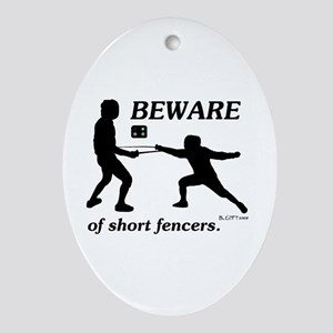 Beware of Short Fencers Ornament (Oval)