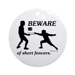 Beware of Short Fencers Ornament (Round)