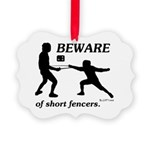 Beware of Short Fencers Picture Ornament