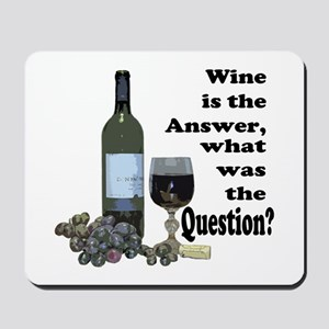 Wine is the answer ~ what was the question? Mousep