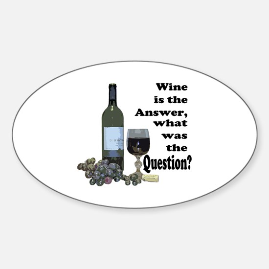 Wine is the answer ~ what was the question? Sticke