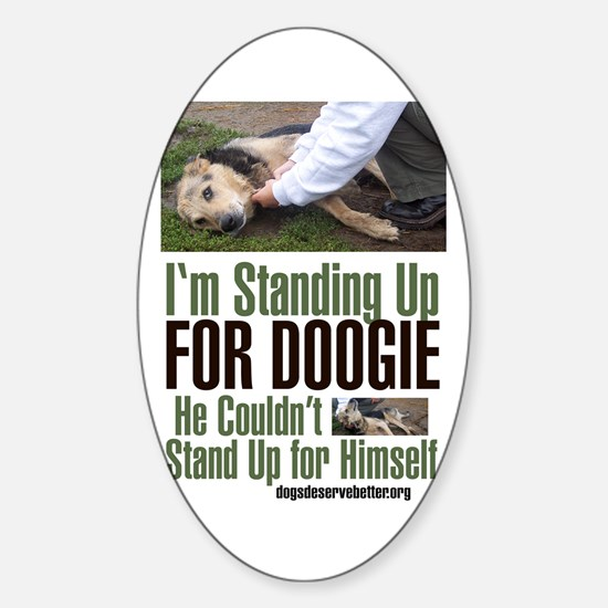 I'm Standing Up for Doogie Oval Decal