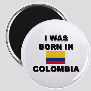 I Was Born In Colombia Magnet