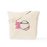 I Know I Play Like A Girl Tote Bag