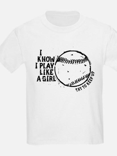 I Know I Play Like A Girl T-Shirt