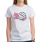 Play Volleyball Like a Girl Women's T-Shirt