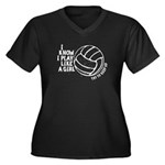 Play Volleyball Like a Girl Women's Plus Size V-Ne