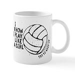 Play Volleyball Like a Girl Mug