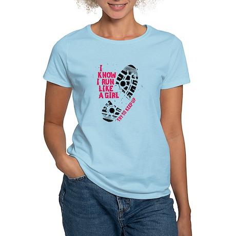 I Know I Run Like a Girl Women's Light T-Shirt