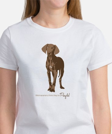 Weimaraners think theyre People! T-Shirt