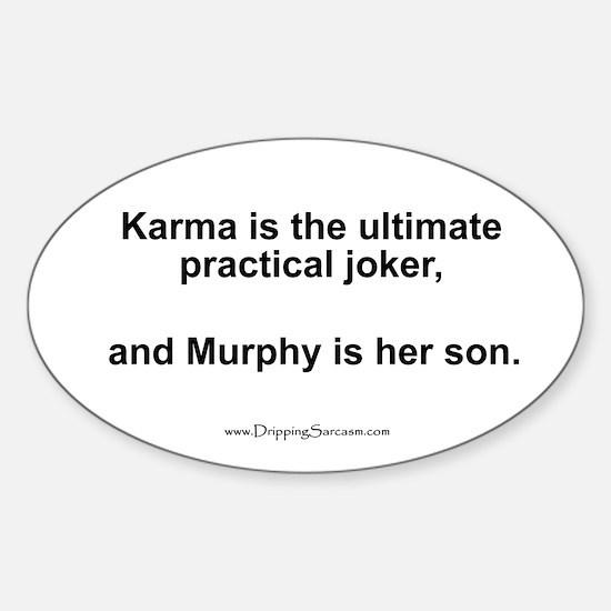 Karma, the ultimate joker... Oval Decal