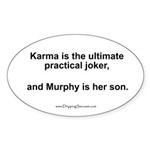 Karma, the ultimate joker... Oval Sticker