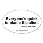 Quick to blame the alien - Oval Sticker