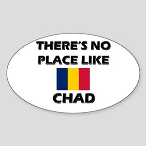There Is No Place Like Chad Oval Sticker