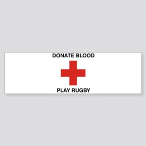 Donate Blood - Play Rugby Bumper Sticker