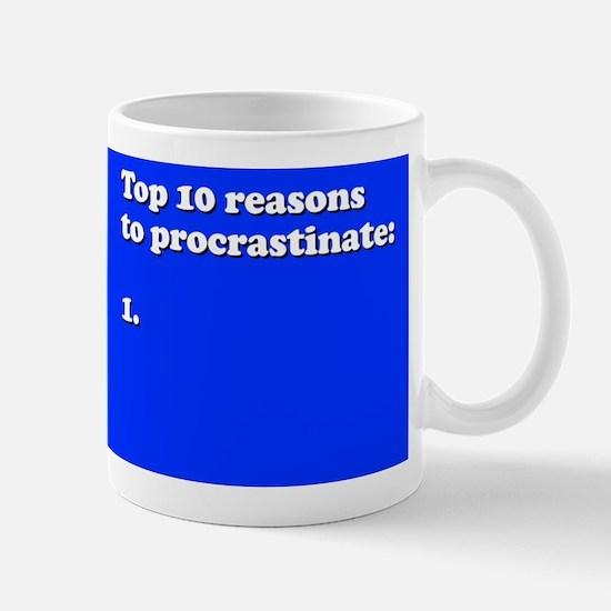 Top 10 Reasons to Procrastinate Mug