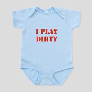 I Play Dirty Infant Bodysuit