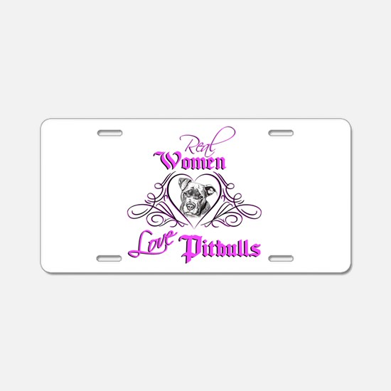 Real Women Love Pitbulls Aluminum License Plate
