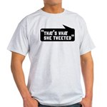 That's What She Tweeted Light T-Shirt